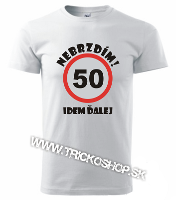 6d8ee5e8a059 Pánske tričko Nebrzdím 50r.