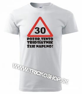 4519ce4e1994 Pánske tričko Pozor tridsiatnik empty